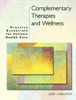 Complementary Therapies and Wellness By Carlson, Jodi L.