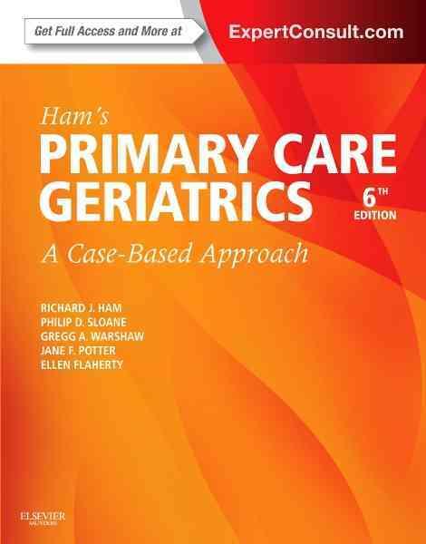 Ham's Primary Care Geriatrics By Ham, Richard J./ Sloane, Philip D./ Warshaw, Gregg A./ Potter, Jane F./ Flaherty, Ellen