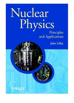 Nuclear Physics By Lilley, John S.