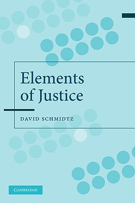 The Elements of Justice By Schmidtz, David