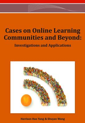 Information Science Reference Cases on Online Learning Communities and Beyond: Investigations and Applications by Yang, Harrison Hao/ Wang, Shuyan [Hardcover] at Sears.com