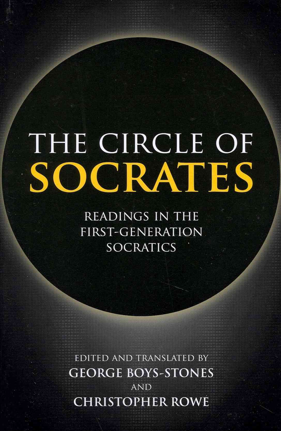 The Circle of Socrates By Rowe, Christopher (EDT)/ Boys-stones, George (EDT)/ Boys-stones, George (TRN)/ Rowe, Christopher (TRN)